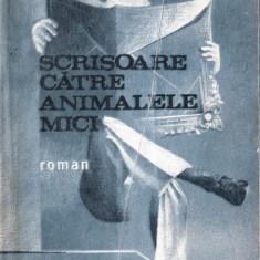 SCRISOARE CATRE ANIMALELE MICI de AUREL ANTONIE - Roman, Anul publicarii: 1986