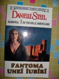 DANIELLE STEEL, FANTOMA UNEI IUBIRI, Alta editura