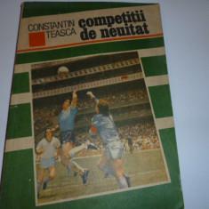 """Carte fotbal -""""Competitii de neuitat"""" de C. Teasca"""