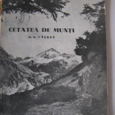 George Valsan - Cetatea de munti (editie princeps) - Carte Editie princeps