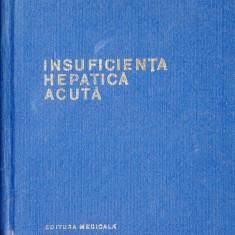 INSUFICIENTA HEPATICA ACUTA de LUDOVIC PAUN, Alta editura