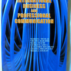 INTERNATIONAL BUSINESS AND PROFESSIONAL COMMUNICATION, Col. aut. ASE, 2003. Noua - Curs Limba Engleza