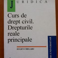 CURS DE DREPT CIVIL. DREPTURILE REALE PRINCIPALE - Eugen Chelaru, Alta editura