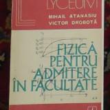 Fizica pentru admitere in facultate - Mihail Atanasiu, Victor Dobrota, Alta editura