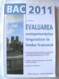 BAC 2011 - EVALUAREA COMPETENTELOR LINGVISTICE LA LIMBA FRANCEZA - L. Calburean, Alta editura