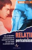 RELATII PERICULOASE - Noelle Nelson, Alta editura