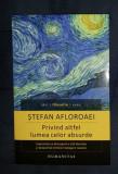 Stefan Afloroaei PRIVIND ALTFEL LUMEA CELOR ABSURDE