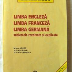 LIMBA ENGLEZA, LIMBA FRANCEZA, GERMANA - Subiectele rezolvate si explicate, 1999, Alta editura