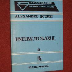 Pneumotoraxul - Alexandru Scurei - Carte Pediatrie