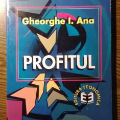 Carte - Gheorghe I. Ana - Profitul