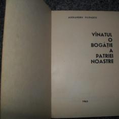Vanatul o bogatie a patriei noastre, Alexandru Filipascu - Carti Zootehnie