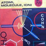 ATOMI, MOLECULE, IONI - Maria Rabega, Constantin Rabega - Carte Chimie