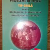 Carte - Daniel Ovidiu Crocnan, Teodor Julea - Probleme de fizica - Tip grila - Pentru Bacalaureat si admitere in invatamantul superior - Teste Bacalaureat