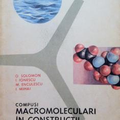 COMPUSI MACROMOLECULARI IN CONSTRUCTII HIDROTEHNICE SI LUCRARI SPECIALE Solomon - Carti Constructii