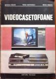 VIDEOCASETOFOANE - Mircea Radoi, Radu Mateescu, Mihai Basoiu, Alta editura