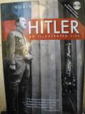 HITLER An Illustrated Life (cu DVD)( lb engleza) de Robin CROSS, Alta editura