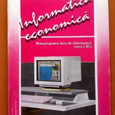 INFORMATICA ECONOMICA MANUAL PENTRU LICEE DE INFORMATICA CLASA A XI-A - Oprescu