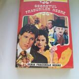 SECRETUL FRACURILOR NEGRE PAUL FEVAL - Roman, Anul publicarii: 1994