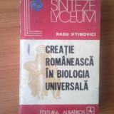 G1 Creatie romaneasca in biologia universala - Radu Iftimovici