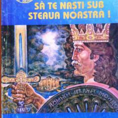 SA TE NASTI SUB STEAUA NOASTRA - Pavel Corut - Carte paranormal