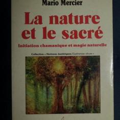 Mario Mercier LA NATURE ET LE SACRE Initiation chamanique et magie naturelle - Eseu