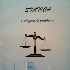 STATICA CULEGERE DE PROBLEME - Dumitru Deleanu, Gheorghe Dumitrascu - Carti Constructii