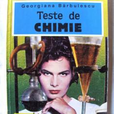 """""""TESTE DE CHIMIE pentru bacalaureat si admiterea in invatamantul superior"""", Georgiana Barbulescu, 1995. Carte noua, Teora"""