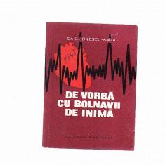 DR. G. IONESCU -AMZA -DE VORBA CU BOLNAVII DE INIMA - Carte Cardiologie