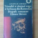 G1 Triumful Si Destinul Tragic Al Lui Erasm Din Rotterdam - Stefan Zweig - Istorie