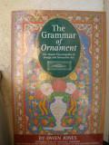ORNAMENTICA - THE GRAMMAR of ORNAMENT ( lb engleza) de OWEN JONES, Alta editura