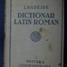 I. Nadejde si A. Nadejde-Gesticone DICTIONAR LATIN-ROMAN COMPLECT ed. a 19-a Ed. Contemporana legat interbelic 700p