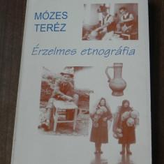 MOZES TEREZ - ERZELMES ETNOGRAFIA. a neprajzkutato jegyzetfuzetebol. carte etnografie. in limba maghiara - Carte folclor