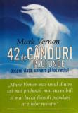 42 DE GANDURI PROFUNDE DESPRE VIATA, UNIVERS SI TOT RESTUL - Mark Vernon