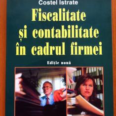 FISCALITATE SI CONTABILITATE IN CADRUL FIRMEI - Costel Istrate (Editia a doua) - Carte Contabilitate, Polirom
