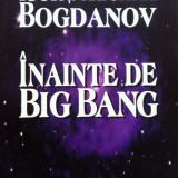 INAINTE DE BIG BANG - Igor si Grichka Bogdanov - Carte Fizica