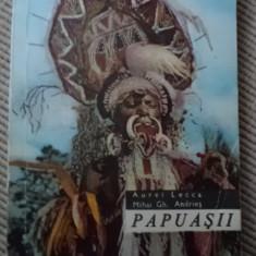 Papuasii Aurel Lecca Mihai Andries ilustrata foto carte hobby calatorie aventura