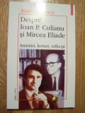 M.CALINESCU - DESPRE IOAN P. CULIANU SI MIRCEA ELIADE. Amintiri, lecturi, Polirom, 2002