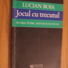 JOCUL CU TRECUTUL * Istoria intre Adevar si Fictiune -- Lucian Boia -- 1998, 172 p. - Carte Istorie, Humanitas