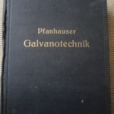 Galvanotechnik galvanizare Pfanhauser berlin 1928 carte tehnica in limba germana