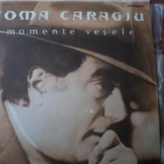 Toma Caragiu Momente vesele comedie dialog monolog disc vinyl lp inregistrari tv - Muzica soundtrack electrecord, VINIL