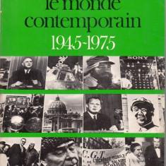 LE MONDE CONTEMPORAIN 1945-1975 de MARCEL PACAUT si PAUL M. BOUJU (IN LIMBA FRANCEZA) - Carte in franceza