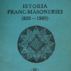 Radu Comanescu; Emilian M. Dobrescu _ Istoria Franc - Masoneriei (926-1960) - Carte Hobby Masonerie