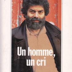 UN HOMME, UN CRI de MAREK HALTER (IN LIMBA FRANCEZA) - Carte in franceza