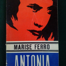 Marise Ferro - Antonia Editura Junimea - 1973 - Roman istoric