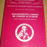 MANAGEMENTUL FIRMEI DE COMERT SI TURISM - Prof. Emilian Radu - Carte Management
