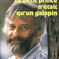 LE PETIT PRINCE N'ETAIT QU'UN GALOPIN de BENOIT CHARLEMAGNE (IN LIMBA FRANCEZA) - Carte in franceza