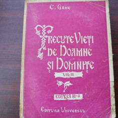 C. GANE  -  TRECUTE  VIETI  DE  DOAMNE  SI  DOMNITE  { editia a lll-a, 1944, cu ilustratii, format mare }  *
