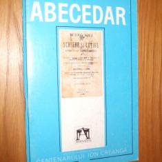 ABECEDAR * Metoda Noua de Scriere si Cetire pentru usulu Clasei I Primara -- ION CREANGA -- 1990 - Manual scolar Altele