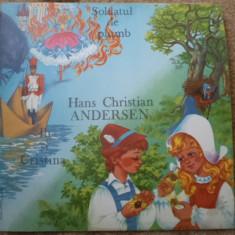 HANS CHRISTIAN ANDERSEN SOLDATUL DE PLUMB SI IB SI CRISTINA copii disc vinyl lp - Muzica pentru copii electrecord, VINIL