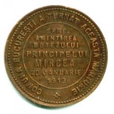 MEDALIE MARTURIE DE BOTEZ A PRINCIPELUI MIRCEA 20 IANUARIE 1913  BUCURESTI CUPRU